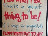 Happy Birthday Quotes for Yourself Happy Birthday to My Self Quotes Quotesgram
