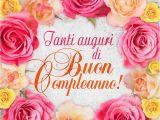 Happy Birthday Quotes In Italian Tanti Auguri Di Buon Compleanno Happy Birthday In