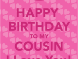 Happy Birthday Quotes to A Cousin Cousin Birthday Quotes Quotesgram