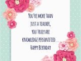 Happy Birthday Quotes to A Teacher Birthday Wishes for Teachers Quotes and Messages