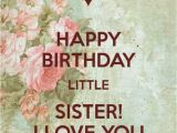 Happy Birthday Quotes to My Little Sister 36 Birthday Wishes for Sister