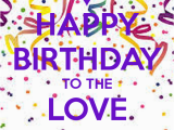 Happy Birthday Quotes to the Love Of My Life Happy Birthday to the Love Of My Life Quotes Quotesgram