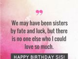 Happy Birthday Quotes to Your Sister 35 Special and Emotional Ways to Say Happy Birthday Sister
