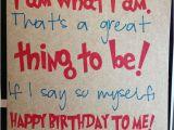 Happy Birthday Quotes to Yourself Happy Birthday to My Self Quotes Quotesgram