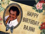 Happy Birthday Rajinikanth Quotes Happy Birthday Rajinikanth Rajinikanth Birthday Greetings