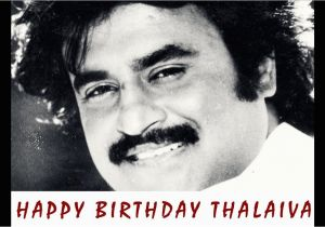 Happy Birthday Rajinikanth Quotes Superstar Rajinikanth song Rajini Birthday Anthem