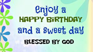 Happy Birthday Religious Quotes for Friends Happy Birthday Friend Christian Quotes Quotesgram