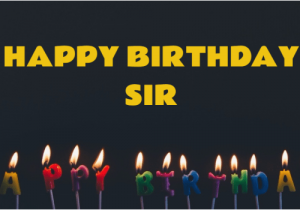 Happy Birthday Sir Quotes 10 Birthday Wishes for Sir that You Must This Time