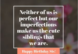 Happy Birthday Sister Emotional Quotes 35 Special and Emotional Ways to Say Happy Birthday Sister