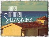 Happy Birthday Sunshine Quotes Sunshine Happy Birthday Quotes Quotesgram