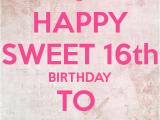 Happy Birthday Sweet Sixteen Quotes Sweet 16 Birthday Quotes Happy Quotesgram