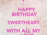 Happy Birthday Sweetheart Quotes Birthday Quotes for Sweetheart Quotesgram