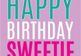 Happy Birthday Sweetie Quotes Happy Birthday Sweetie Quotes Quotesgram