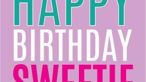 Happy Birthday Sweetie Quotes Happy Birthday Sweetie Quotes Quotesgram