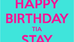 Happy Birthday Tia Quotes Happy Birthday Tia Stay Gorgeous Poster Kimmy Keep