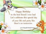 Happy Birthday to A Great Friend Quotes Happy Birthday to the Best Friend I Ever Had Pictures