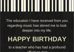 Happy Birthday To A Musician Quotes Teacher Wishes For Professors Instructors