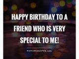 Happy Birthday to A Special Friend Quotes Birthday Quotes for Friends 49 Picture Quotes Page 2
