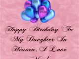 Happy Birthday to Loved Ones In Heaven Quotes Happy Birthday to My Daughter In Heaven Missing My Loved