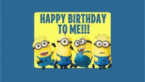 Happy Birthday to Me Funny Quotes Minions Happy Birthday Quotes Quotesgram