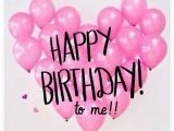Happy Birthday to Me Quotes and Images Happy Birthday to Me Pictures Photos and Images for