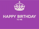 Happy Birthday to Me Quotes and Images Happy Birthday Week Quotes Quotesgram