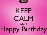 Happy Birthday to Me Quotes and Images Keep Calm and Happy Birthday to Me Quote Pictures Photos