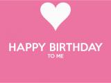 Happy Birthday to Me Quotes for Facebook Happy Birthday to Me Quotes Quotesgram