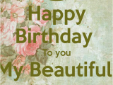 Happy Birthday to My Beautiful Mother Quotes Happy Birthday Wishes Cards Quotes Sayings Wallpapers Hd