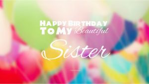 Happy Birthday to My Beautiful Sister Quotes 40 Cute Funny Happy Birthday Sister Wishes Quotes Wishes