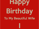 Happy Birthday to My Beautiful Wife Quotes Happy Birthday to My Beautiful Wife