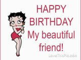 Happy Birthday to My Best Friend Funny Quotes Happy Birthday Betty Boop Quote Pictures Photos and