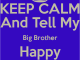 Happy Birthday to My Big Brother Quotes Big Brother Birthday Quotes Quotesgram