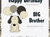 Happy Birthday to My Big Brother Quotes Happy Birthday to My Beautiful Big Brother