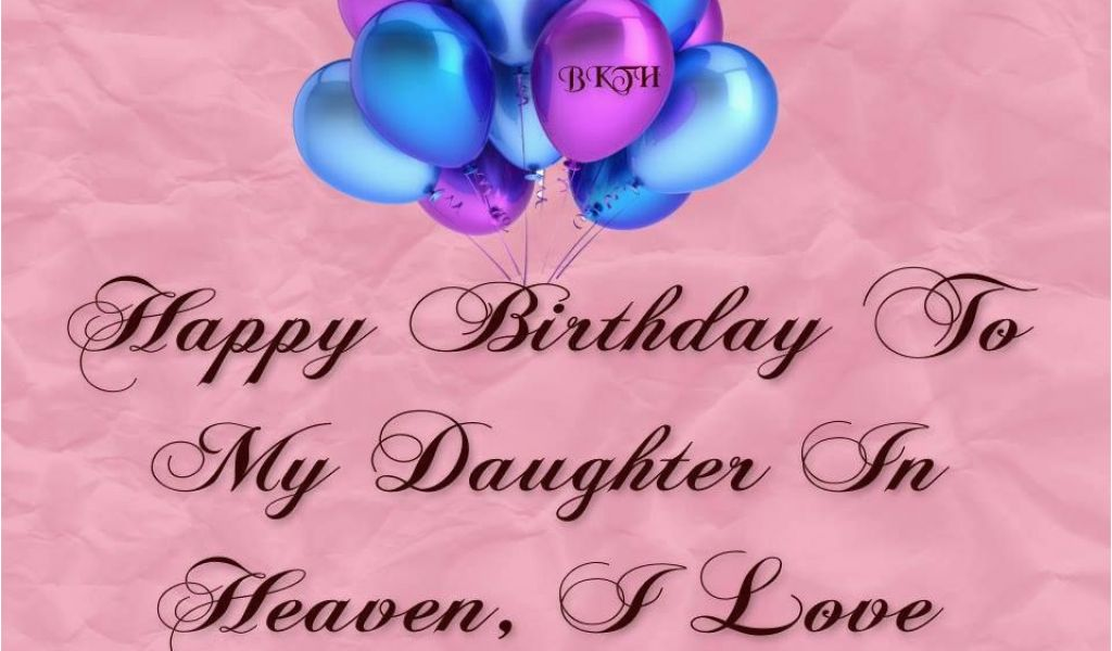 Happy Birthday to My Daughter In Heaven Quotes Happy ...