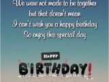 Happy Birthday to My Ex Best Friend Quotes Happy Birthday Wishes for Ex Husband Occasions Messages
