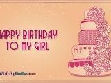 Happy Birthday to My Girlfriend Quotes Happy Birthday to My Girl Happybirthdayforher Com