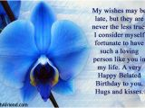 Happy Birthday to My Late Mother Quotes My Wishes May Be Late but Belated Birthday Greetings