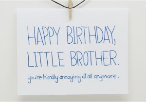 Happy Birthday To My Little Brother Funny Quotes Older Brother