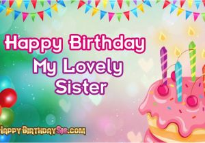 Happy Birthday to My Lovely Sister Quotes Happy Birthday Message to My Lovely Sister 101 Birthdays