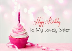 Happy Birthday to My Lovely Sister Quotes Happy Birthday Wishes Images for Sister Cute Sis Bday