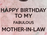 Happy Birthday to My Mother In Law Quotes Happy Birthday to My Fabulous Mother In Law Keep Calm