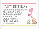 Happy Birthday to My Other Half Quotes You are My Best Friend My Human Diary Friend Birthday Card