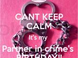 Happy Birthday to My Partner In Crime Quotes Be My Partner In Crime Quotes Quotesgram