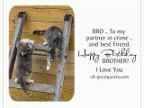 Happy Birthday to My Partner In Crime Quotes Free Cards Brother Bro to My Partner In Crime and Best