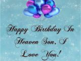 Happy Birthday to My Sister In Heaven Quotes Happy Birthday to My son In Heaven Quotes Quotesgram