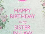 Happy Birthday to My Sister Quotes and Images Happy Birthday Sister In Law Quotes Quotesgram