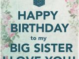 Happy Birthday to My Sister Quotes and Images Happy Birthday to My Big Sister I Love You Pictures