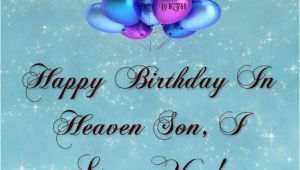 Happy Birthday to My son In Heaven Quotes Happy Birthday to My son In Heaven Quotes Quotesgram