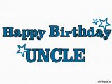 Happy Birthday to My Uncle Quotes Happy Birthday Uncle Quotes Quotesgram